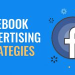 [Advanced Facebook Ads Guide] 10 Tips & Strategies to Maximize Your Results