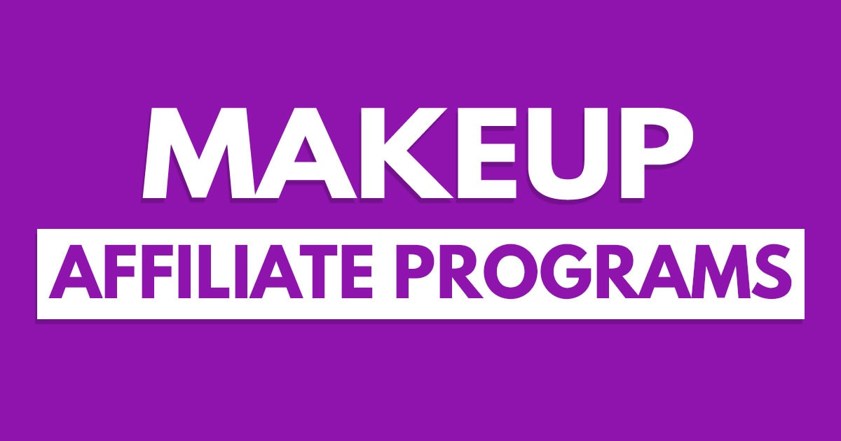Top 10 Makeup Affiliate Programs