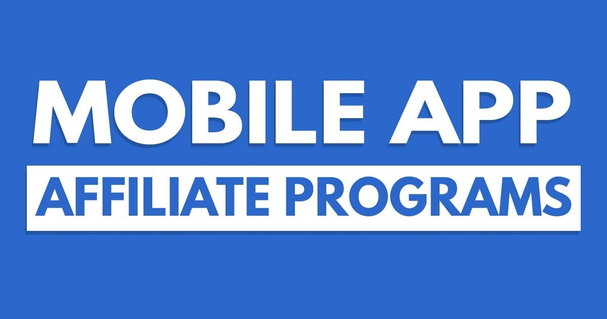 Best Mobile App Referral and Affiliate Programs