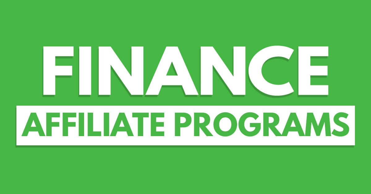 Best Finance Affiliate Programs – 13 Picks For Increasing Your Commissions