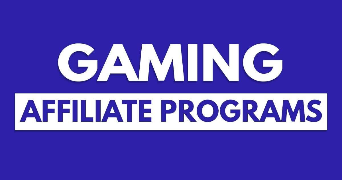 Top 10 Gaming Affiliate Programs