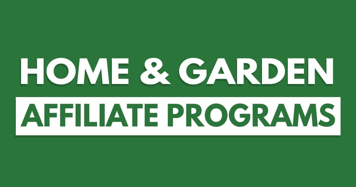 Top 10 Home & Garden Affiliate Programs to Maximize Profits