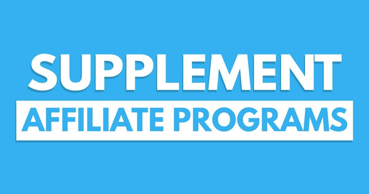 Best Supplement Affiliate Programs – 14 Top Choices
