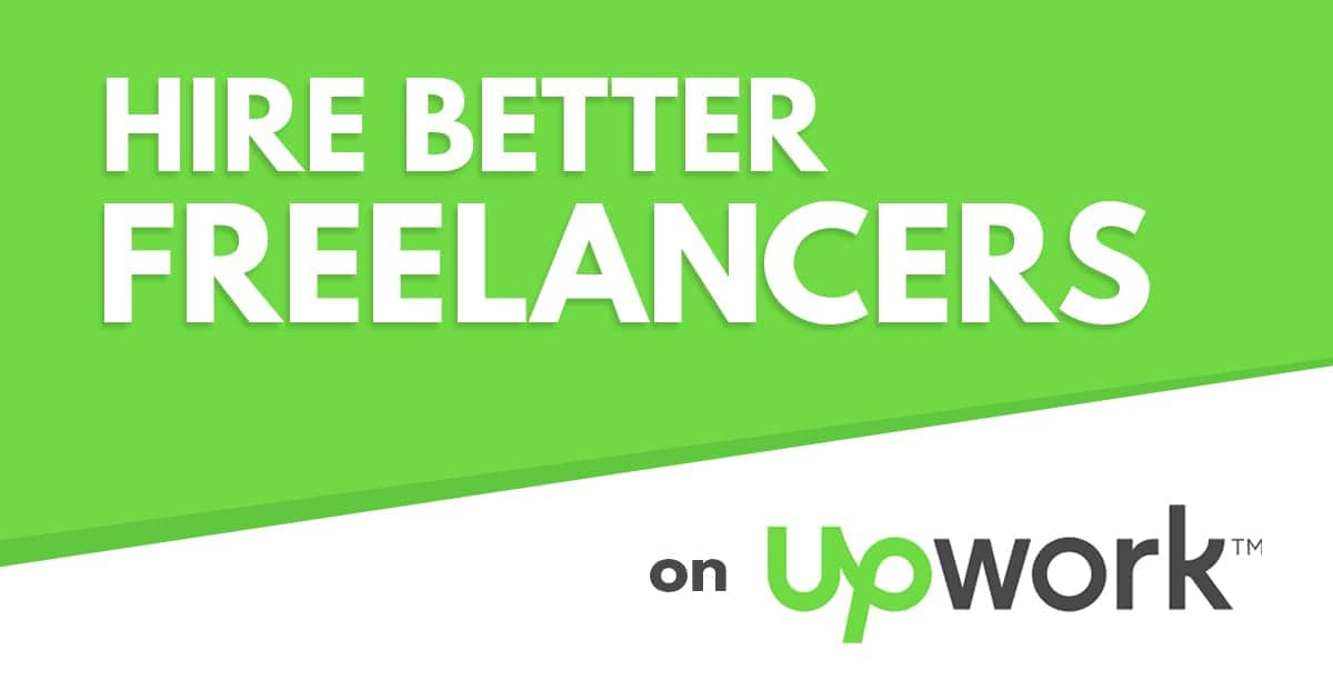 How to Hire Better Freelancers on Upwork