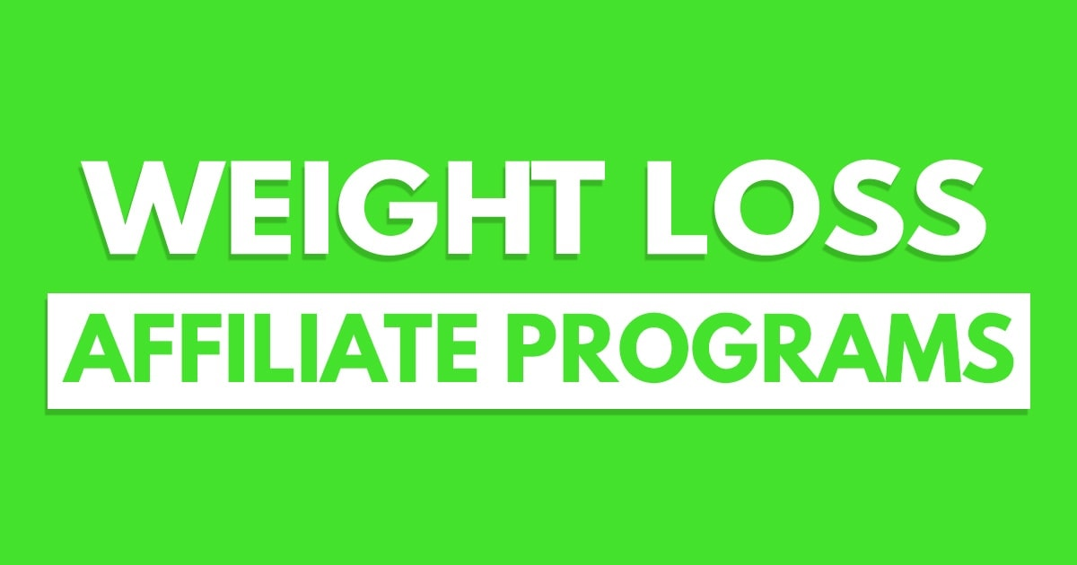 Top 12 Weight Loss Affiliate Programs – Best Payouts and Higher Conversions